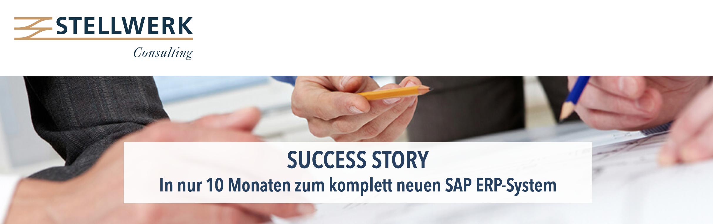 Success Story: In nur 10 Monaten zum komplett neuen SAP ERP-System
